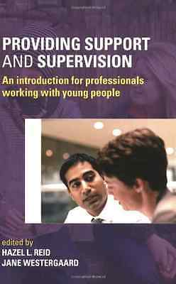 Providing Support and Supervision - Paperback NEW Reid, Hazel 2005-12-15
