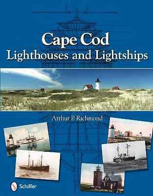 Cape Cod Lighthouses and Lightships - Hardcover NEW Arthur P. Richm 2010-10-20