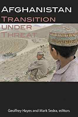 Afghanistan: Transition Under Threat (Studies in Intern - Paperback NEW Hayes, G