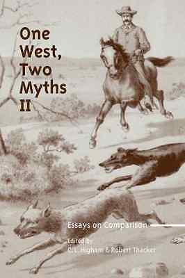 One West, Two Myths : Essays on Comparison - Paperback NEW Carol L. Higham 2007-