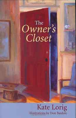 The Owner's Closet - Hardcover NEW Lorig, Kate 2006-12-31