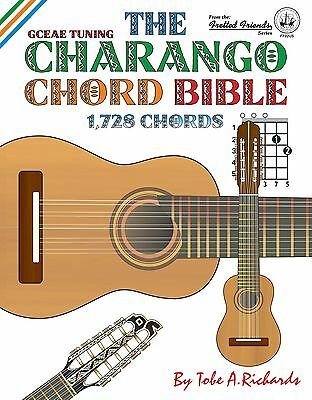 Charango Chord Bible - 1,728 Chords (New 2016 Edition)