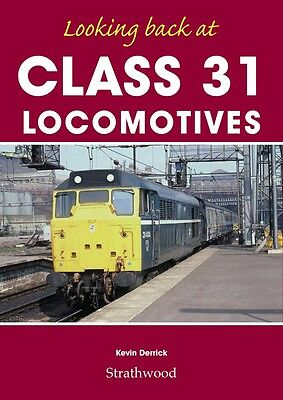 Looking back at Class 31 Locomotives NEW LTD EDITION Strathwood Railway Book