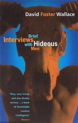 Brief Interviews with Hideous Men by David Foster Wallace 9780349111889