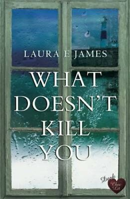 What Doesn't Kill You by Laura E. James 9781781893463 (Paperback, 2016)
