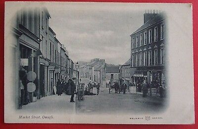 RELIABLE SERIES Postcard c.1900/2 MARKET STREET OMAGH Co.TYRONE NORTHERN IRELAND