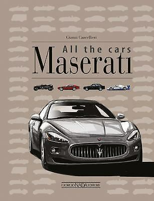 Maserati All the Cars by Gianni Cancellieri (2016, Hardcover)