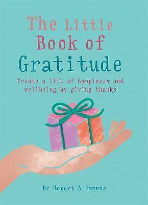 The Little Book of Gratitude by Robert A. Emmons (2016, Paperback)