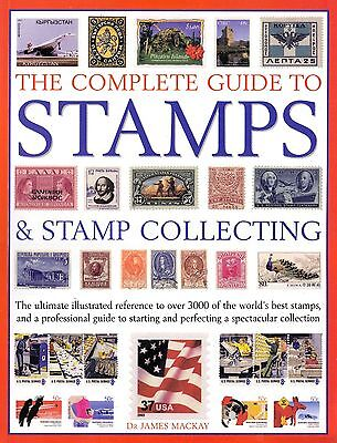 Complete Guide To Stamps & Collecting (Soft Cover – 2008) by Dr. James MacKay
