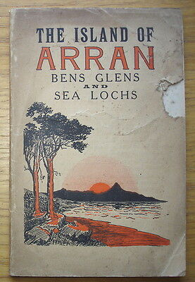 The Island Of Arran. 1930 Official Guide. 112 pages. Adverts for hotels, shops,