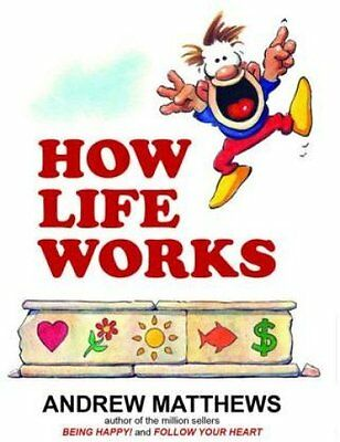How Life Works by Andrew Matthews 9780987205780 (Paperback, 2014)