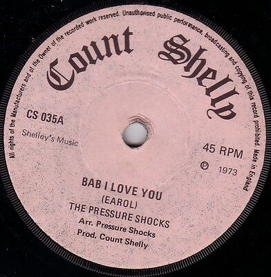 The Pressure Shocks/skinhead Reggae/count Shelly 45/baby I Love You - That Aint