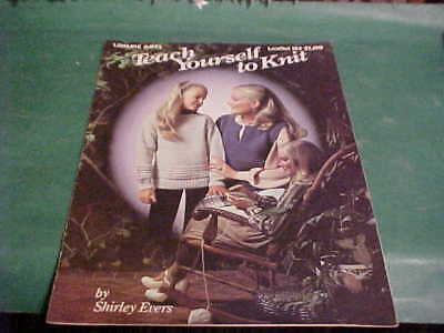 1979 Leisure Arts Teach Yourself To Knit Shirley Evers