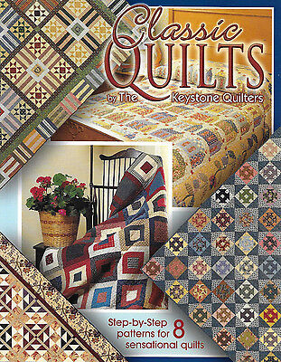 """""""Classic Quilts by The Keystone Quilters"""" -Patterns for Eight Sensational Quilts"""