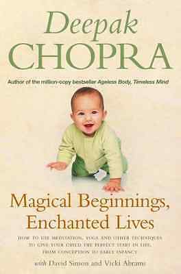 Magical Beginnings, Enchanted Lives: How to Use Meditat - Paperback NEW Chopra,