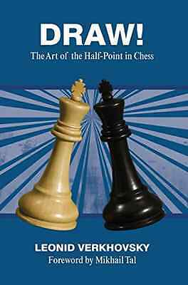 Draw!: The Art of the Half-Point in Chess - Paperback NEW Leonid Verkhovs 2014-1