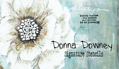 Donna Downey Signature Series Stencils  CHOOSE FROM MANY DESIGNS