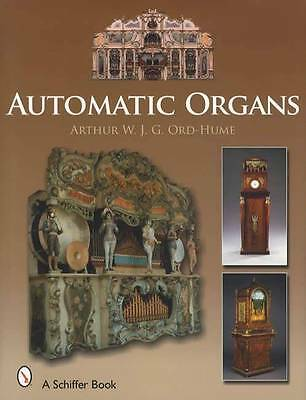 Antique & Historic Automatic Organs REFERENCE w Reed Pipe Organette & Others