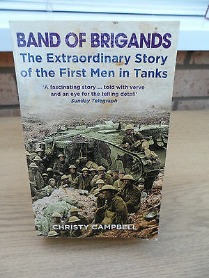 Band Of Brigands  ~ The Extraordinary Story Of The First Men In Tanks ~  Look!!
