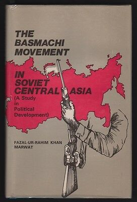 THE BASMACHI MOVEMENT IN SOVIET CENTRAL ASIA (A Study in Political Development)