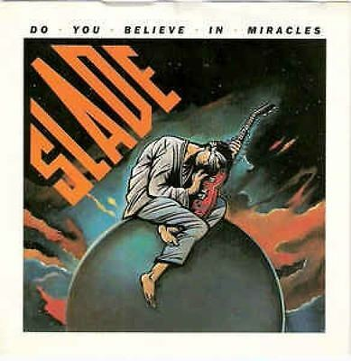 Do You Believe In Miracles 7 : Slade