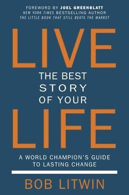 Live the Best Story of Your Life A World Champion's Guide to La... 9781578266326