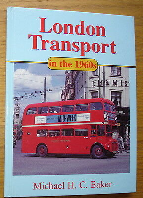 London Transport In The 1960s. M.H.C. Baker. Ian Allan 2005. 96 pages