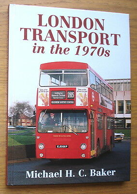 London Transport In The 1970s. M.H.C. Baker. Ian Allan 2006. 96 pages