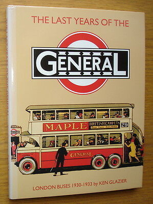 The Last Years Of The General. London Buses 1930-1933 by Ken Glazier. Pub. 1995
