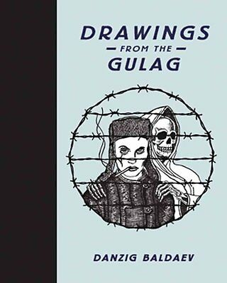 Drawings from the Gulag by Danzig Baldaev 9780956356246 (Hardback, 2010)