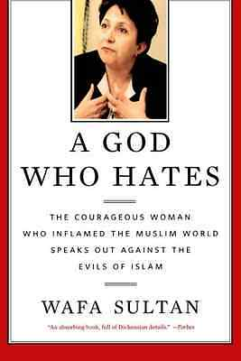 A God Who Hates: The Courageous Woman Who Inflamed the  - Paperback NEW Wafa Sul
