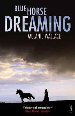 Blue Horse Dreaming - Paperback NEW Wallace, Melani 2009-03-26