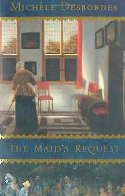 The Maid's Request - Paperback NEW Desbordes, Mich 2004-02-05