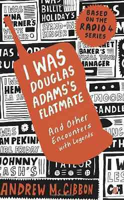 I Was Douglas Adams's Flatmate: and Other Encounters wi - Paperback NEW McGibbon