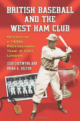 British Baseball and the West Ham Club: History of a 19 - Paperback NEW Chetwynd
