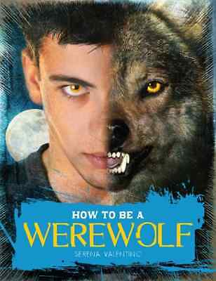 How to be a Werewolf - Hardcover NEW Serena Valentin 2010-10-01