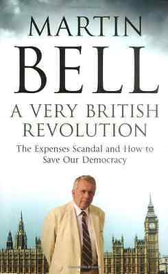 A Very British Revolution: The Expenses Scandal and How - Bell, Martin NEW Paper