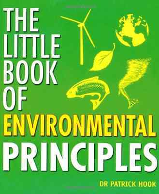 The Little Book of Environmental Principles - Hook, Patrick NEW Paperback 31 Oct