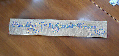 Friendship Greatest Blessing Wood Rustic Handmade Sign Paint & Vinyl