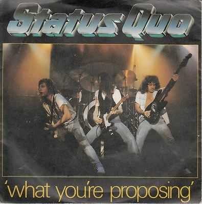 """What You're Proposing/A.B Blues 7"""" : Status Quo"""