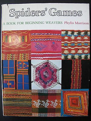 SPIDERS' GAMES A Book for Beginning Weavers  by PHYLIS MORRISON