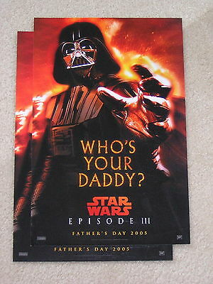 Star Wars Darth Vader 2 Posters 11X17 Who 's Your Daddy 2005 Episode Iii Mint