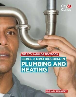 The City & Guilds Textbook: Level 2 NVQ Diploma in Plumbing and... 9780851932095