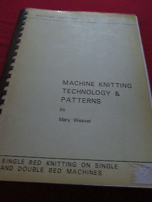 Machine Knitting Technology & Patterns By Mary Weaver - Comb Bound Book