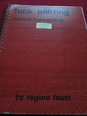 Tuck Knitting Designs And Patterns By Regine Faust - Spiral Bound Book