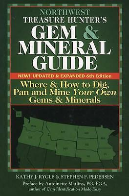 Northwest Treasure Hunter's Gem Mineral Guide 6th Alaska Iowa Oregon & More