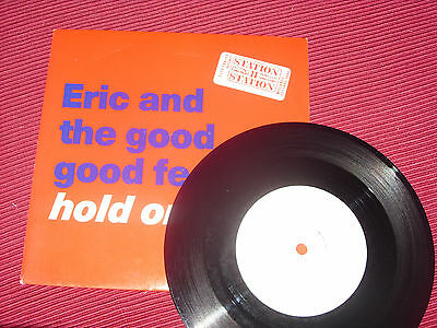 """Eric And The Good Good Feeling – Hold On   UK  PROMO     7"""" EX+"""