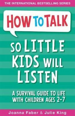 How to Talk So Little Kids Will Listen A Survival Guide to Life... 9781848126145