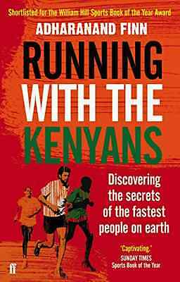 Running with the Kenyans: Discovering the secrets of th - Paperback NEW Adharana