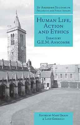 Human Life, Action and Ethics: Essays by G.E.M. Anscomb - Paperback NEW Anscombe